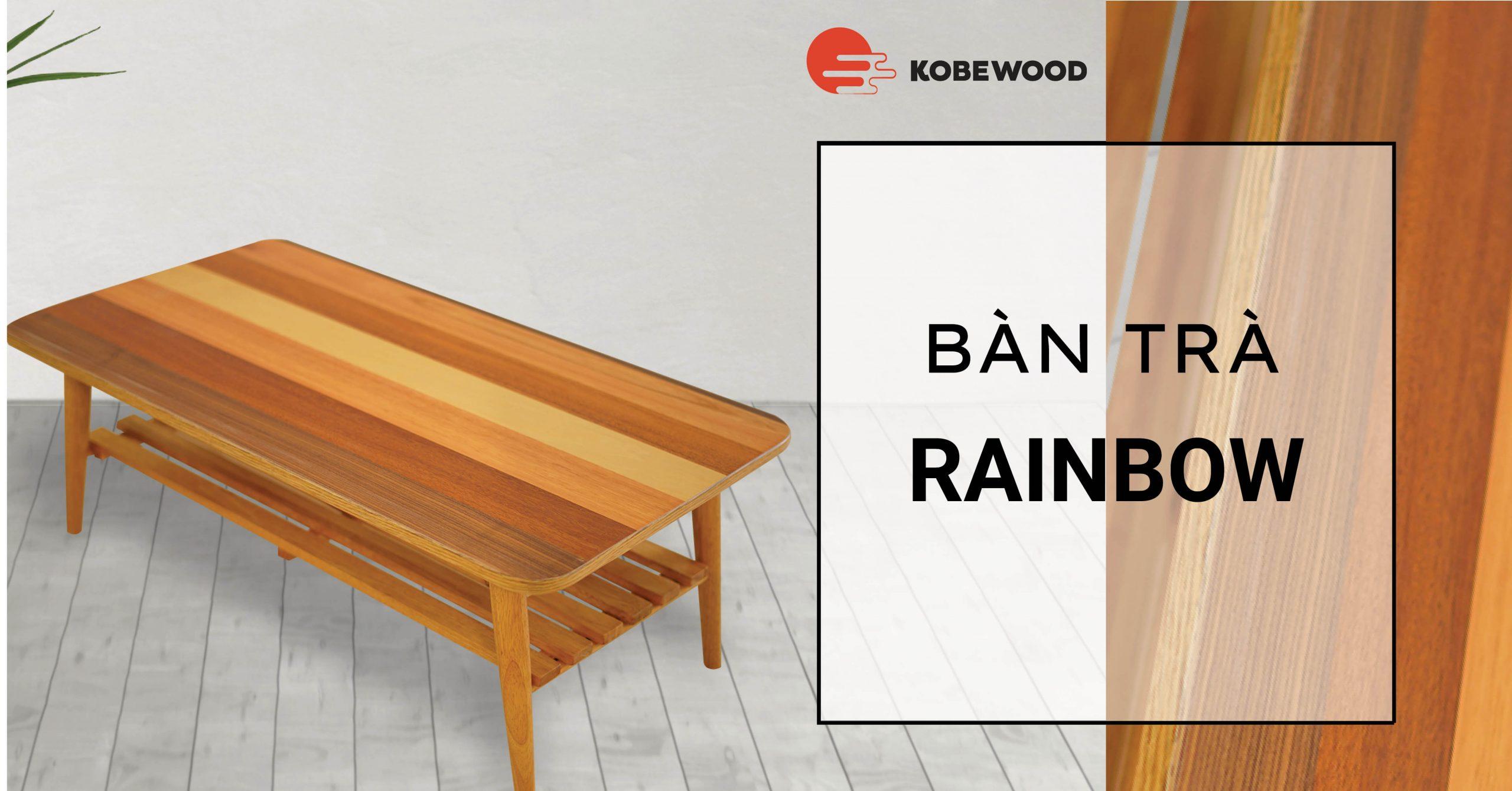 bàn trà nhật bản kobewood rainbow