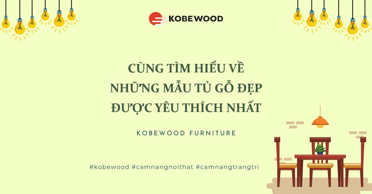 Cùng tìm hiểu về những mẫu tủ gỗ đẹp được yêu thích nhất