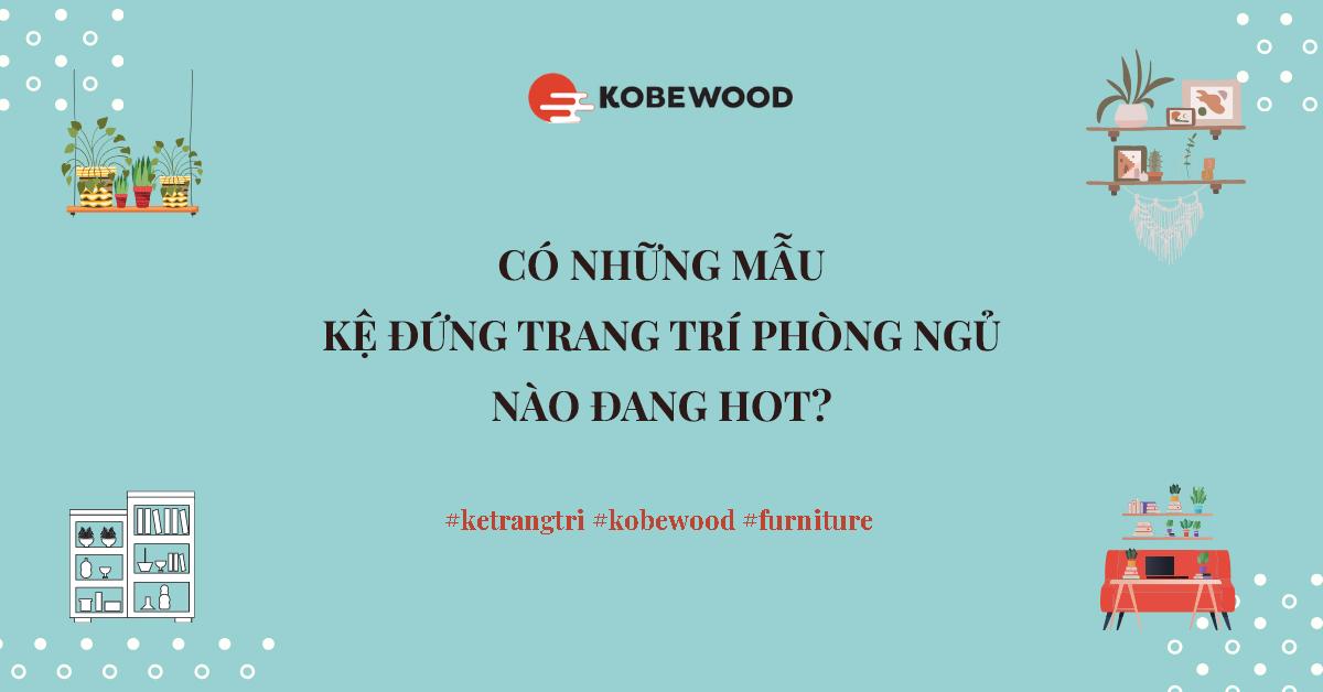 Có những mẫu kệ đứng trang trí phòng ngủ nào đang hot?