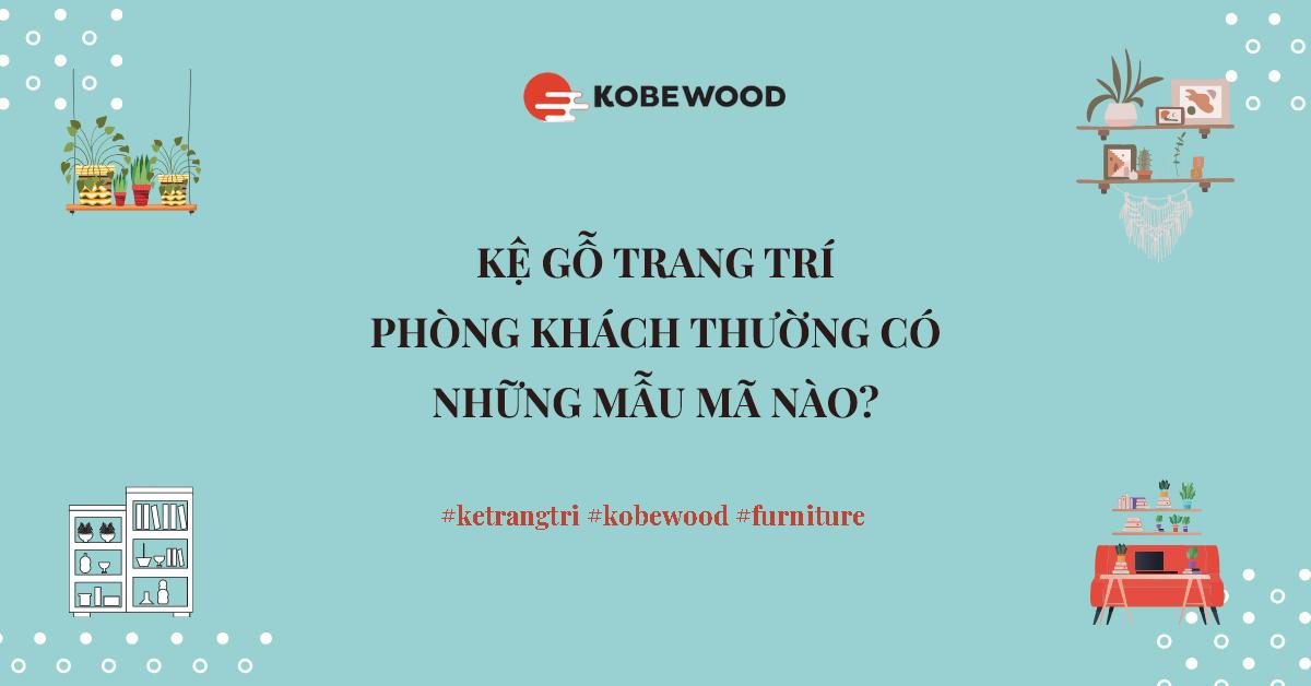Kệ gỗ trang trí phòng khách thường có những mẫu mã nào?